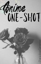 Anime One Shots! (Reader Inserts) by Paradisesimmer12