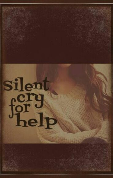 Silent cry for help