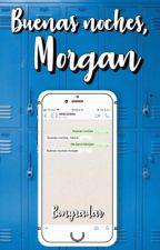 Buenas noches, Morgan by BonyRadar