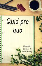 Quid pro quo - un relato sensual by MissGinsey