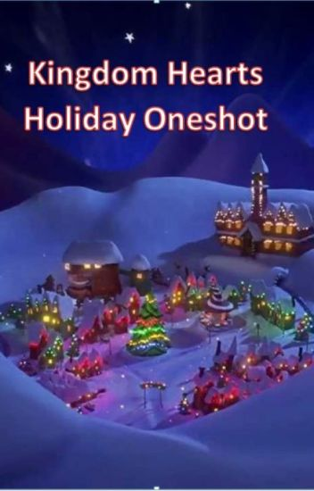 Kingdom Hearts Holiday Oneshot