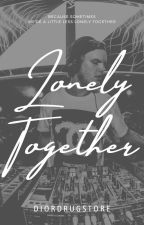 Lonely Together || Tim Bergling by Siri_isnotokay