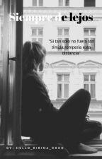 Siempre desde lejos by Hello_Ririna_Xoxo