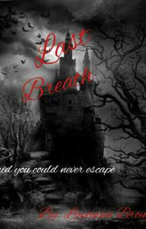 Last Breath  by LayannaBroughton4