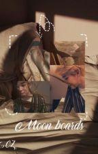 wAtCh Me fAiL > > > > MoOn BoARds by CRYSTAL-ZAY