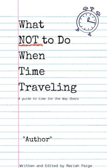 What Not To Do When Time Traveling