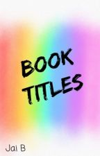 Book Titles by xoxoNeptune