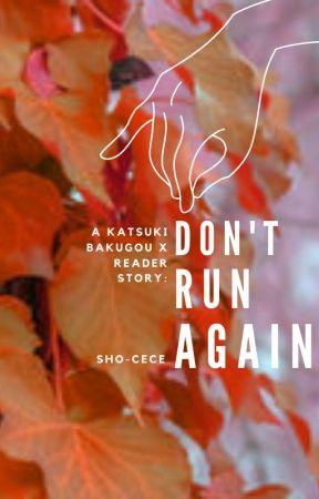 Don't run again  (Bakugo Katsuki x Female Reader) - Bullies
