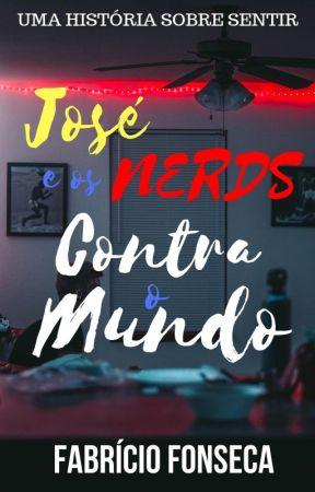 José e os NERDS Contra o Mundo by FabrcioFonseca