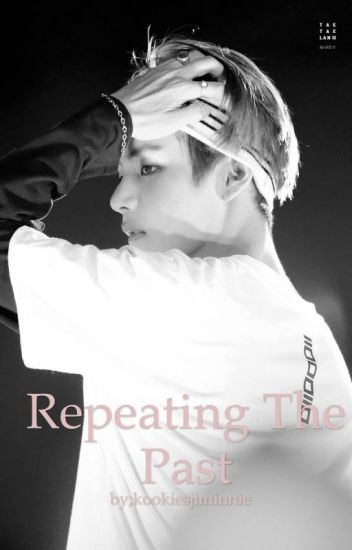 Repeating the Past (Taehyung BTS) {BOOK 2} COMPLETED.