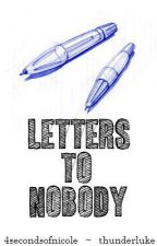 Letters to Nobody // a.i by 4secondsofnicole