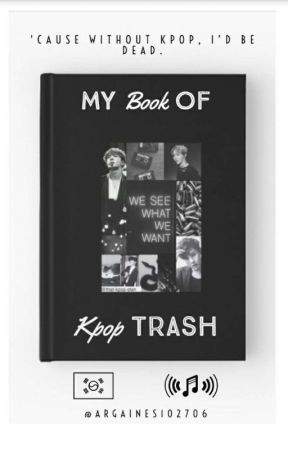 my book of kpop trash  by argaines