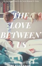 The Love Between US [BxBxB] by TeamNextGeneration