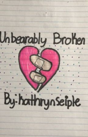 Unbearably Broken by kathrynseiple