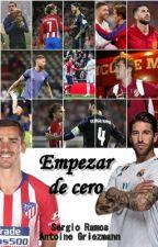 Empezar de cero // Sergio Ramos, Antoine Griezmann by dybalaxgm