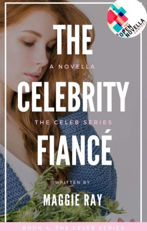 The Celebrity Fiancé (OpenNovellaContest ii) by MaggieRays