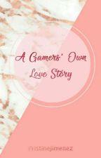 A Gamers' Own Love Story by PristineJimenez