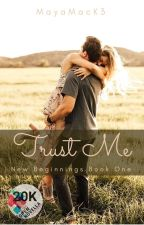 Trust Me (Open Novella Contest 2019) by MayaMacK3