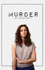 Murder by styledbyharry