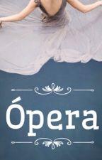 Ópera  by Vivislima