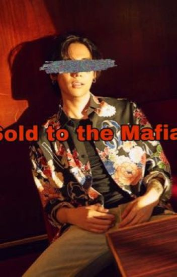 Sold to the Mafia [Stray Kids] ✅