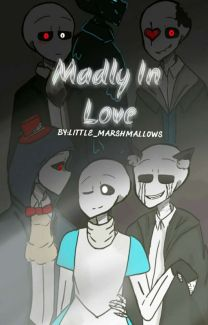 Madly in love (Bad Sanses X Classic Sans) - The_Random_Productions