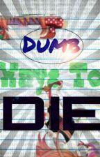 Dumb Ways to Die by mochielic