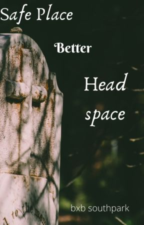 Safe Place Better Head Space (Dip) by Xannyxoxo