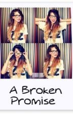 ➼ A Broken Promise ➼(new version) by TeonaHoran1D