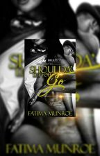 Shoulda' Let You Go by author_fatima_munroe