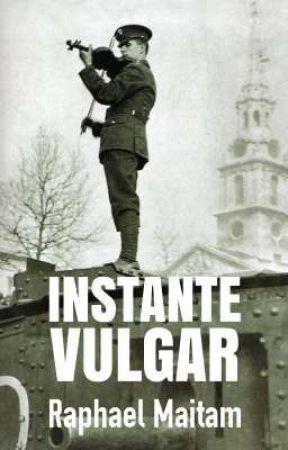 Instante Vulgar by RaphaelMaitam