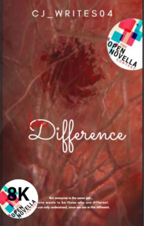 In Difference   (Open Novella Contest 2019!) by Cj_Writes04