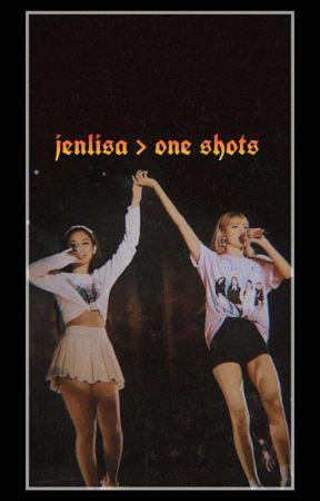 jenlisa ➵ one shots by _ryujinology