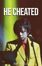 He Cheated  (Zild Benitez Short Fanfiction) by nicsc0le