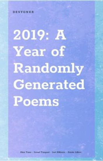 2019: A Year of Randomly Generated Poems