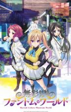 Life In A World With Phantoms (Male Reader X Myriad Colors Phantom World) by Flxwer1800