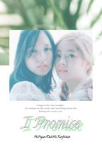 I Promise 💕 ~ MiHyun/DahMi Fanfiction by Dabhyunnie
