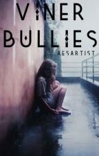 Viner Bullies by aesartist