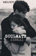 Soulmate | Jenkai fanfic (Jenkai is real)🔥 by Jen_Ruby_Jane