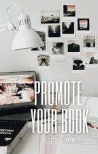PROMOTE YOUR BOOK by Queen_messybae
