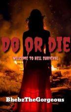 Do or Die by Zwarte_Duivel