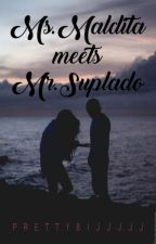 Ms. Maldita meets Mr. Suplado by Ikaaaygandaaa