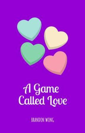 A Game Called Love by BrandonWong048