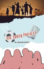 The Baby Project by hardwiick1