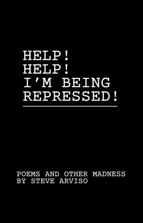 Help! Help! I'm Being Repressed! by AmoralCrackpot