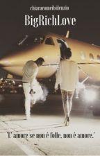 Big Rich Love by chiaracomeilsilenzio
