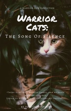 Warrior Cats: The Song Of Silence [ON HOLD] by xXLupineXx