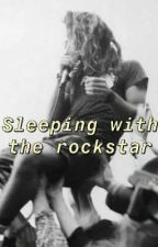 Sleeping With The Rockstar by kerriwhit