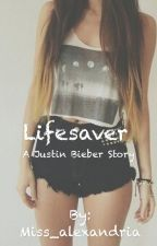 Lifesaver(justin bieber story) by Miss_alexandria