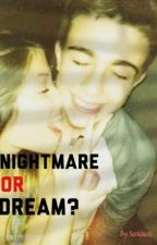 NIGHTMARE OR DREAM? by SaraSara635
